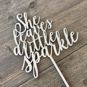 "She Leaves a Little Sparkle Cake Topper, 6""W"