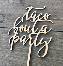 "Load image into Gallery viewer, Taco Bout A Party Cake Topper, 5""W"