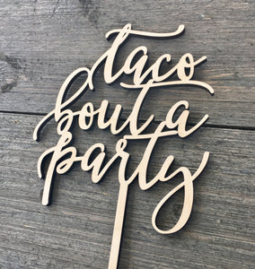 "Taco Bout A Party Cake Topper, 5""W"