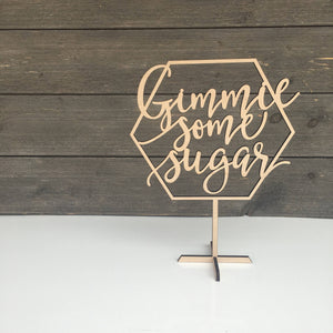"Gimmie Some Sugar Table Top Sign, 12""x9"""