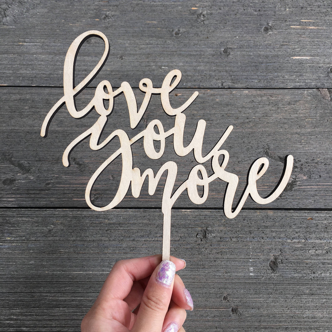 Love You More Cake Topper, 6.5