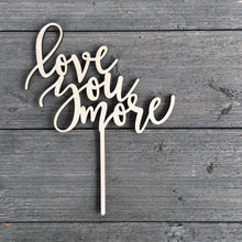 "Load image into Gallery viewer, Love You More Cake Topper, 6.5""W (Version 2)"