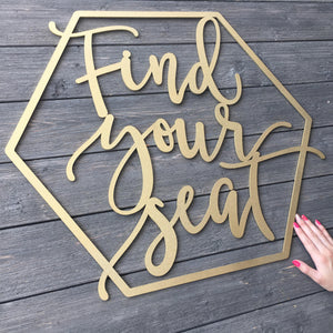 "Find Your Seat Sign, 23""x26"""