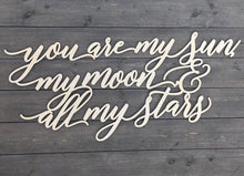 "Load image into Gallery viewer, You are my sun, My moon, & All my stars Sign, 35""x15"""