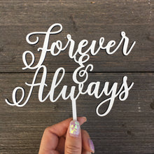 "Load image into Gallery viewer, Forever & Always Cake Topper, 6""W"