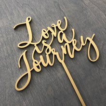 "Load image into Gallery viewer, Love is a Journey Cake Topper, 6""W"