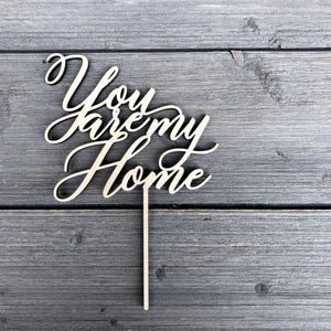 "You Are My Home Cake Topper, 5.5""W"