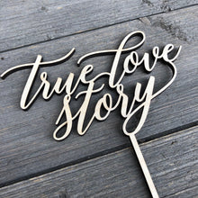 "Load image into Gallery viewer, True Love Story Cake Topper, 6.5""W"
