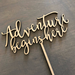 "Adventure Begins Here Cake Topper, 6""W"