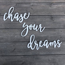 Load image into Gallery viewer, Chase Your Dreams Sign