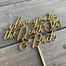 "Load image into Gallery viewer, I love you to the Death Star & Back Cake Topper, 6""W"
