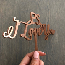 "Load image into Gallery viewer, P.S. I Love You Cake Topper, 7""W"