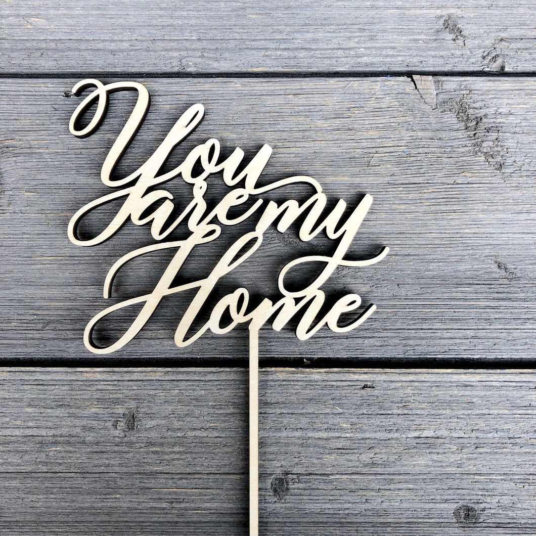 You Are My Home Cake Topper, 5.5