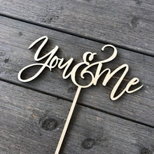 "Load image into Gallery viewer, You & Me Cake Topper 7""W"