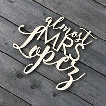 "Load image into Gallery viewer, Personalized Almost Mrs Name Chair Sign, 12""W"