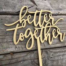 "Load image into Gallery viewer, Better Together Cake Topper, 6""W"
