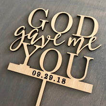 "Load image into Gallery viewer, Personalized God Gave Me You Cake Topper with Date, 6""W"