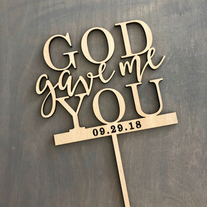 "Personalized God Gave Me You Cake Topper with Date, 6""W"