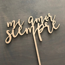 "Load image into Gallery viewer, Mi Amor Siempre Cake Topper, 6""W"