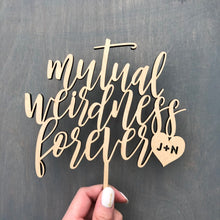 "Load image into Gallery viewer, Personalized Mutual Weirdness Forever Initial Cake Topper, 6""W"