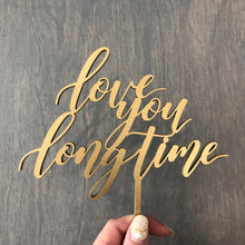 "Load image into Gallery viewer, Love You Long Time Cake Topper, 6""W"