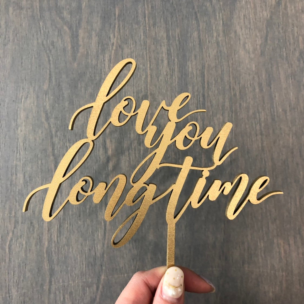 Love You Long Time Cake Topper, 6
