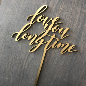 "Love You Long Time Cake Topper, 6""W"