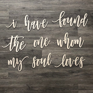 I Have Found The One Whom My Soul Loves Sign - Multiple Pieces