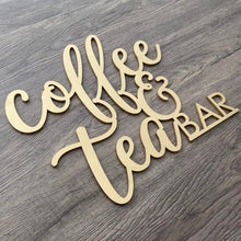 Load image into Gallery viewer, Coffee & Tea Bar Sign