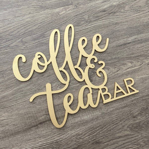 Coffee & Tea Bar Sign