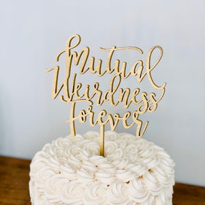"Mutual Weirdness Forever Cake Topper, 6""W (Version 1)"