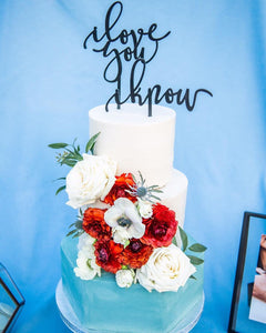 I Love You & I know Cake Topper (2 pieces)