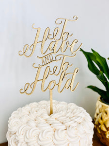 "To Have and To Hold Cake Topper, 5""W"