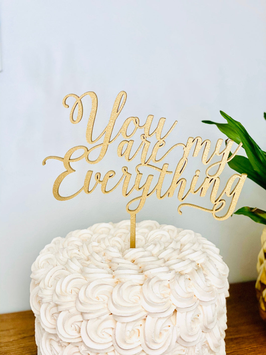 You are My Everything Cake Topper, 7