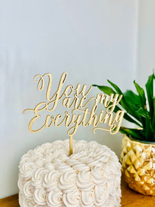 "You are My Everything Cake Topper, 7""W (Version 2)"