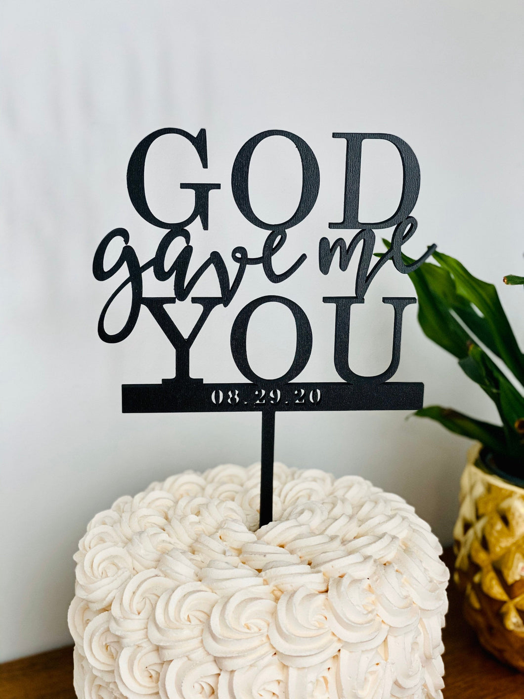 Personalized God Gave Me You Cake Topper with Date, 6
