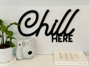 Chill Here Sign