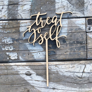 "Treat Yo Self Cake Topper, 6.5""W"