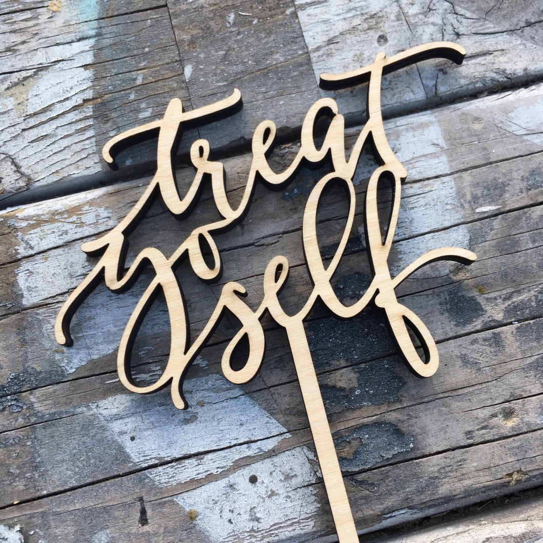Treat Yo Self Cake Topper, 6.5