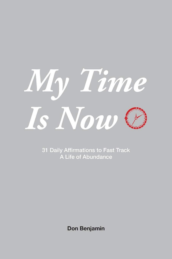 My Time is Now: 31 daily affirmations to fast track a life of abundance (SIGNED COPY)