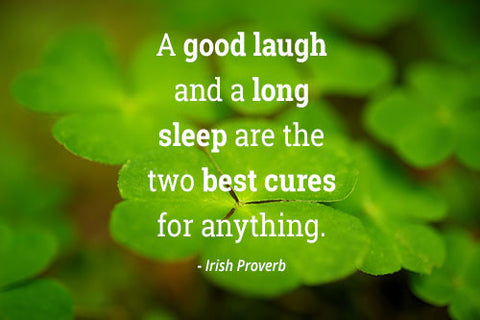 Irish Laugh and Sleep Proverb