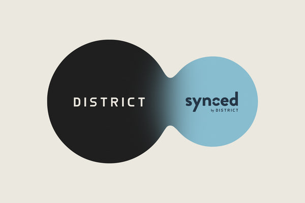 Synced by District - a new part of our brand.