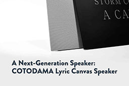 A Next-Generation Speaker: COTODAMA Lyric Canvas Speaker