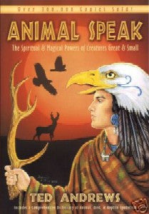 Animal Speak: The Spiritual & Magical Powers of Creatures Great & Small Book
