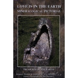 "LOVE IS IN THE EARTH ""Mineralogical Pictorial"" Book"