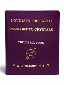 LOVE IS IN THE EARTH - PASSPORT TO CRYSTALS - THE LITTLE BOOK