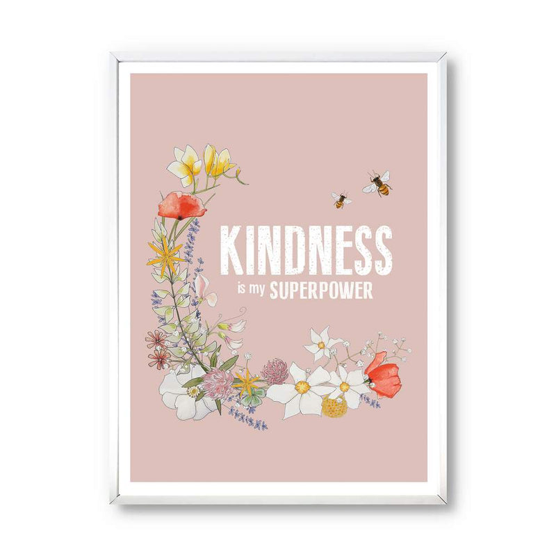 Kindness is My Superpower Wall Print