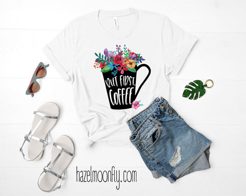 But First, COFFEE Short-Sleeve T-Shirt (3 Colors)