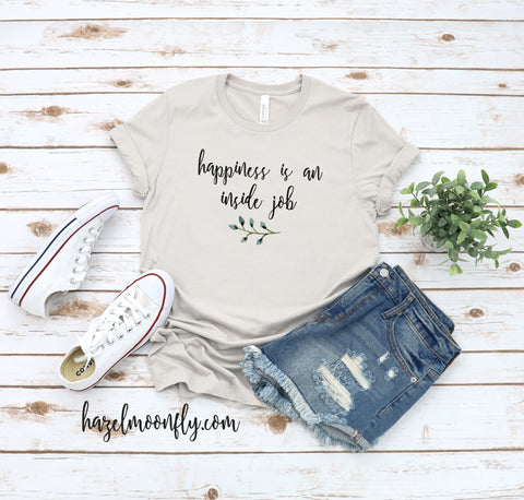 Happiness is an INSIDE Job Available in 7 Colors