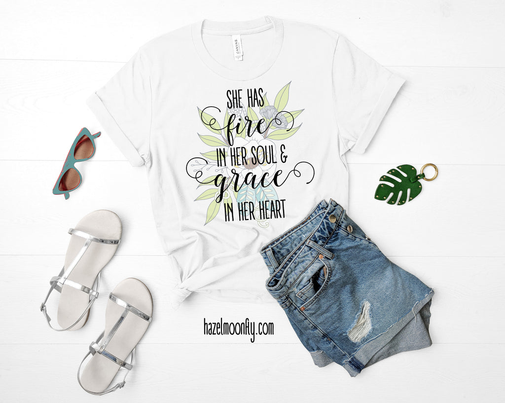 She has FIRE in her Soul and GRACE in her Heart Short-Sleeve T-Shirt (3 Colors)